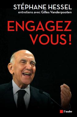 Stéphane Hessel, Engagez-vous !
