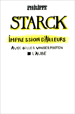 Philippe Starck, Impression d'ailleurs