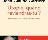 Jean-Claude CARRIERE : Utopie, quand reviendras-tu ?