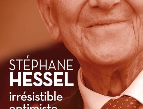 «Stéphane Hessel, Irrésistible optimiste» : lancement du livre à la Maison de l'Amérique Latine (Paris)