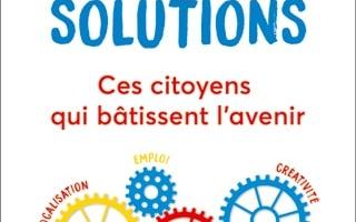 La France des solutions : parution du livre le 15 mars 2017 !
