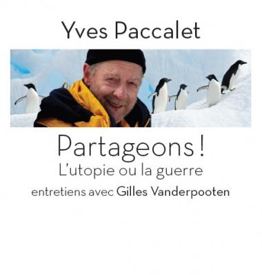 Yves PACCALET, Partageons ! L'utopie ou la guerre