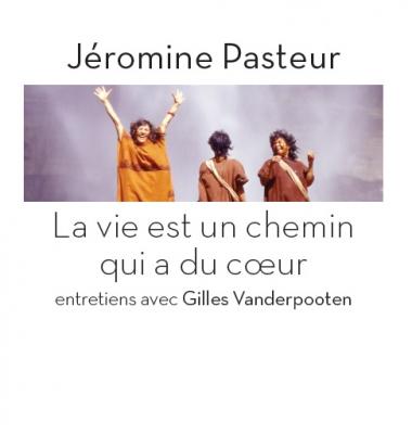 Jéromine Pasteur, La Vie est un chemin qui a du coeur