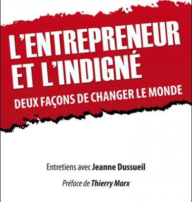 L'entrepreneur et l'Indigné, deux façons de changer le monde